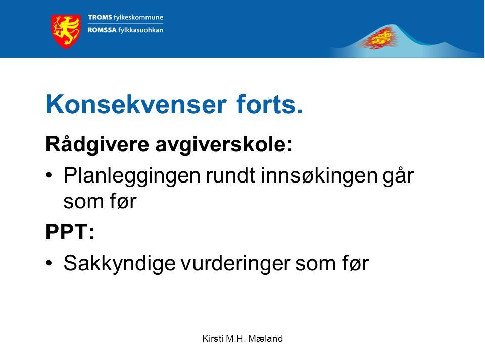 Kirsti M.H. Mæland Konsekvenser forts.