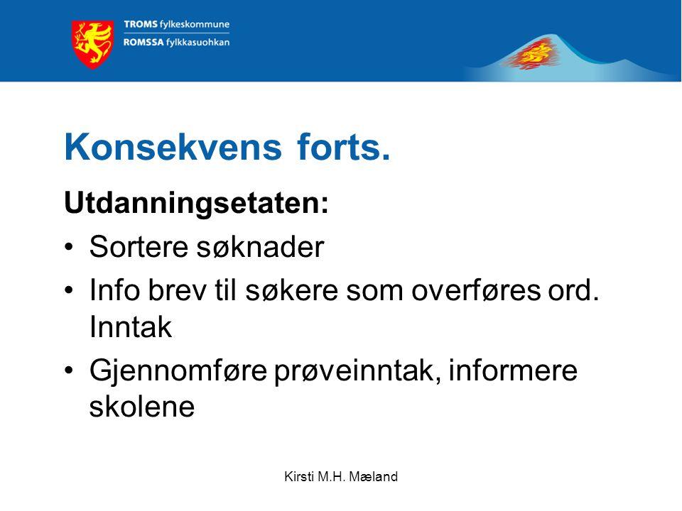 Kirsti M.H. Mæland Konsekvens forts.