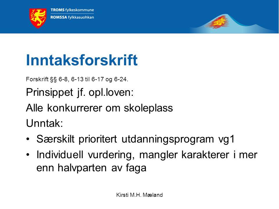 Kirsti M.H. Mæland Inntaksforskrift Forskrift §§ 6-8, 6-13 til 6-17 og 6-24.