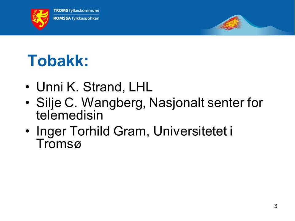 3 Tobakk: Unni K. Strand, LHL Silje C.