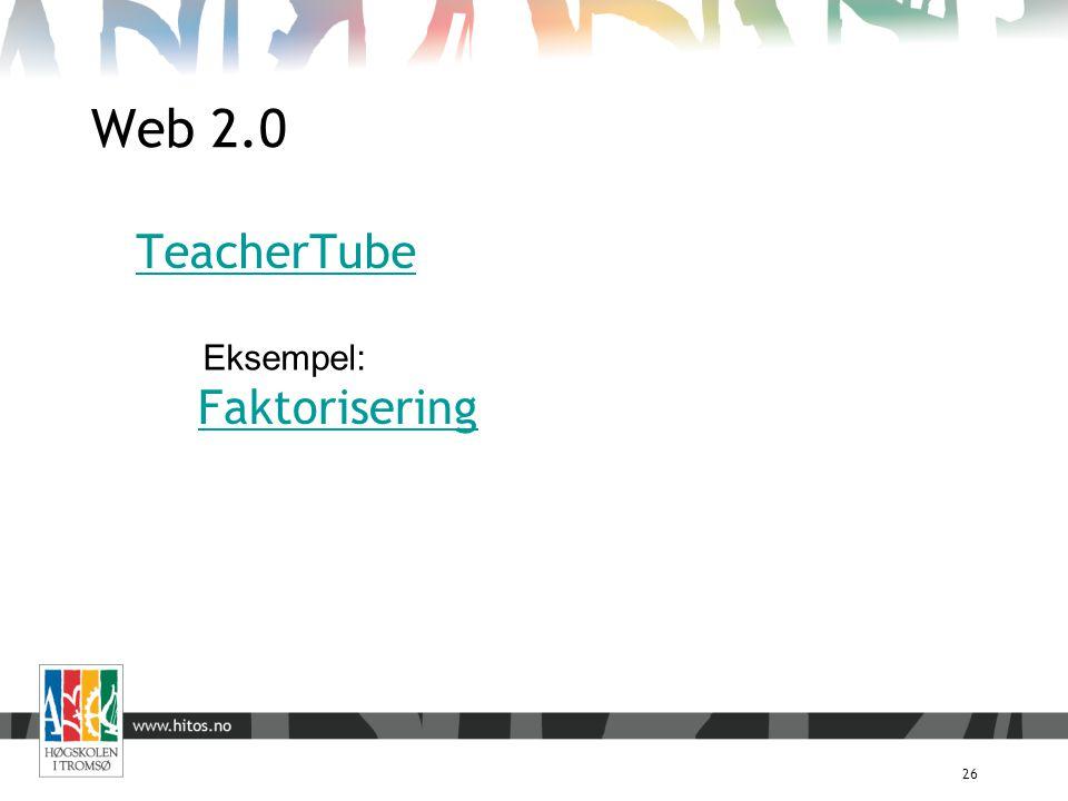 26 TeacherTube Faktorisering Eksempel: Web 2.0