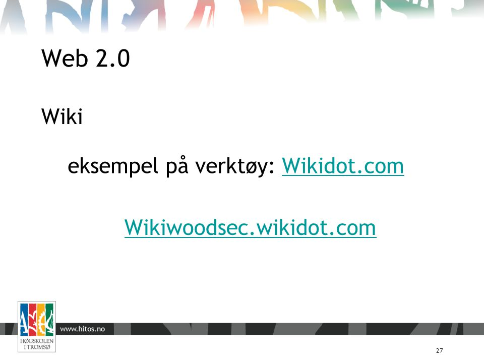 27 Wiki eksempel på verktøy: Wikidot.comWikidot.com Wikiwoodsec.wikidot.com