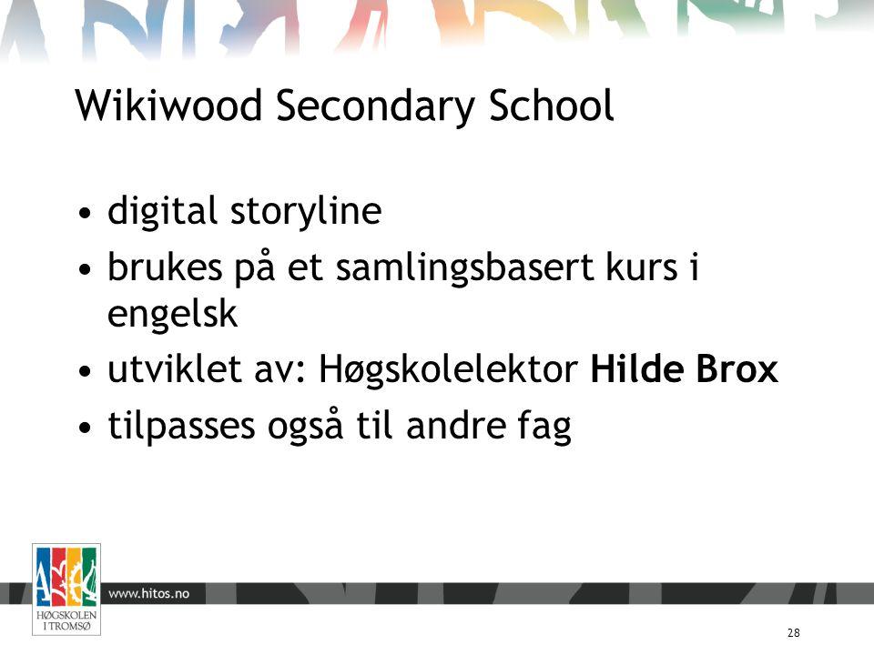 Wikiwood Secondary School 28 digital storyline brukes på et samlingsbasert kurs i engelsk utviklet av: Høgskolelektor Hilde Brox tilpasses også til an
