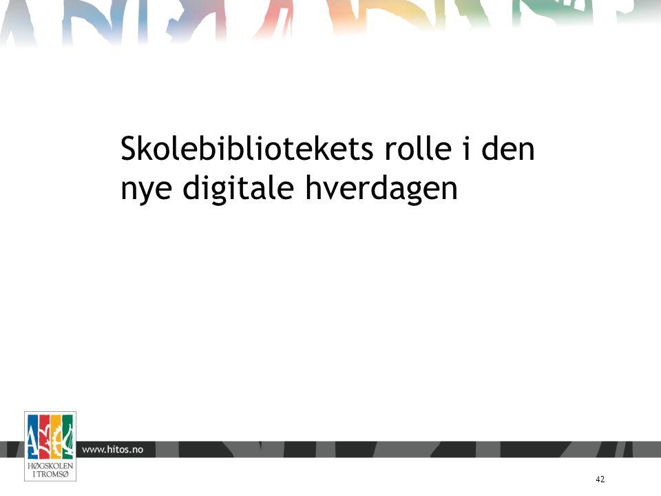 Skolebibliotekets rolle i den nye digitale hverdagen 42