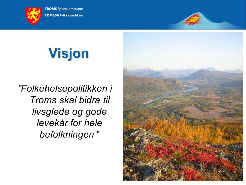 """Visjon """"Folkehelsepolitikken i Troms skal bidra til livsglede og gode levekår for hele befolkningen """""""