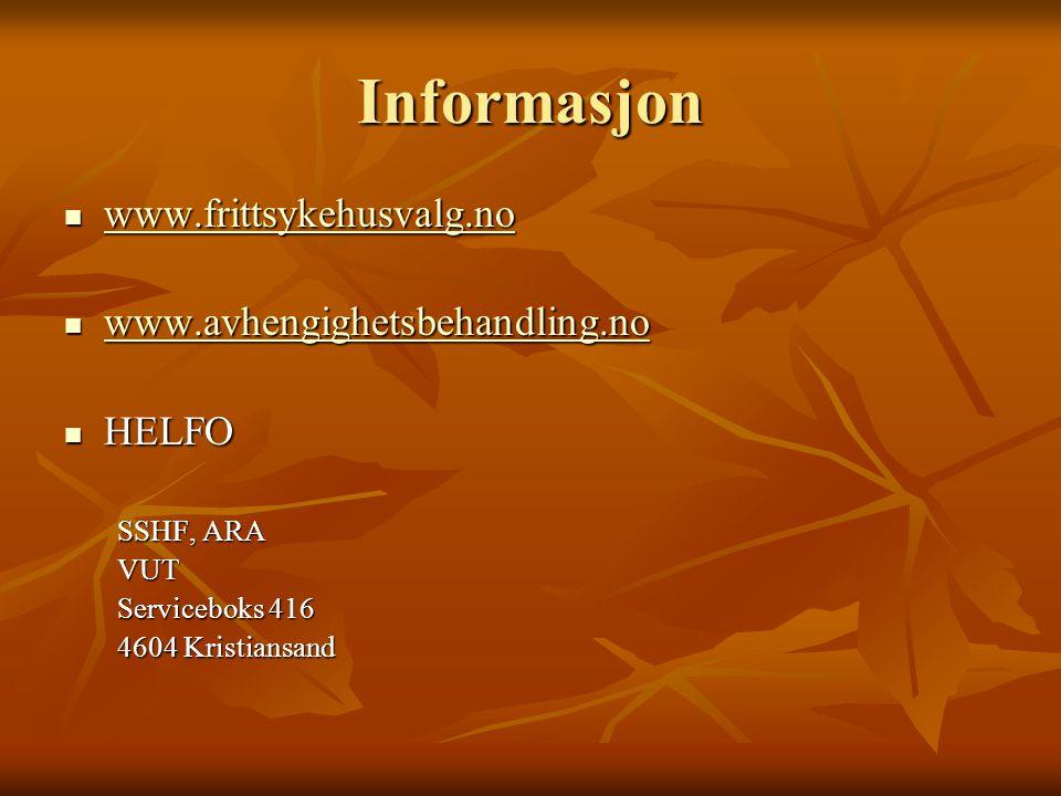 Informasjon www.frittsykehusvalg.no www.frittsykehusvalg.no www.frittsykehusvalg.no www.avhengighetsbehandling.no www.avhengighetsbehandling.no www.av