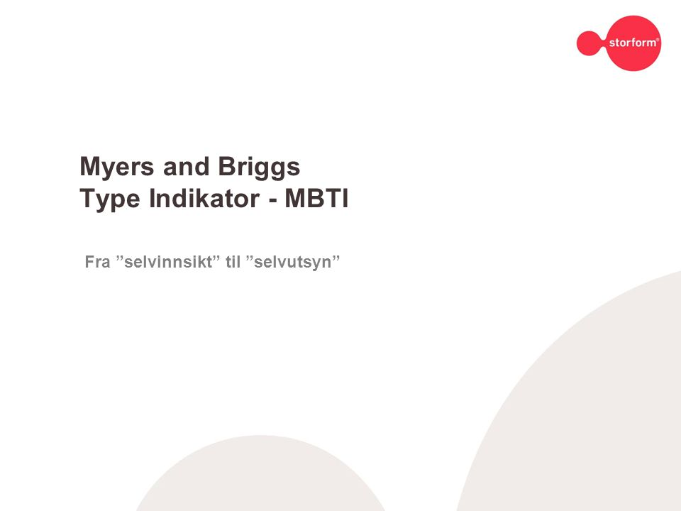 Myers and Briggs Type Indikator - MBTI Fra selvinnsikt til selvutsyn