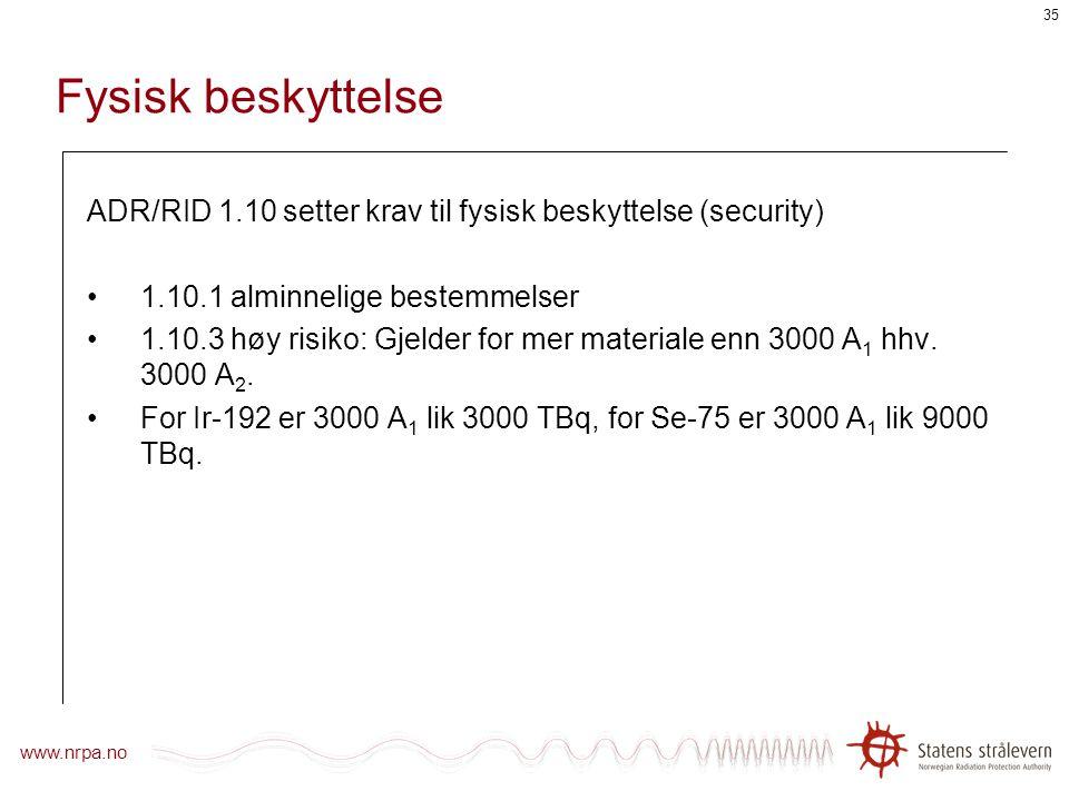 www.nrpa.no 34 Vegtunneler ADR 1.9.5 og 8.6: Restriksjoner på transport av farlig gods i vegtunneler: For radiografikilder er transport gjennom tunnel