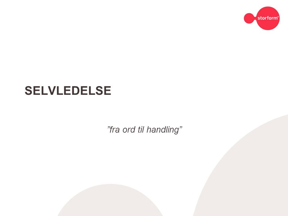 "SELVLEDELSE ""fra ord til handling"""