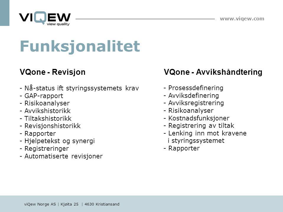 viQew Norge AS | Kjøita 25 | 4630 Kristiansand www.viqew.com - Nå-status ift styringssystemets krav - GAP-rapport - Risikoanalyser - Avvikshistorikk -