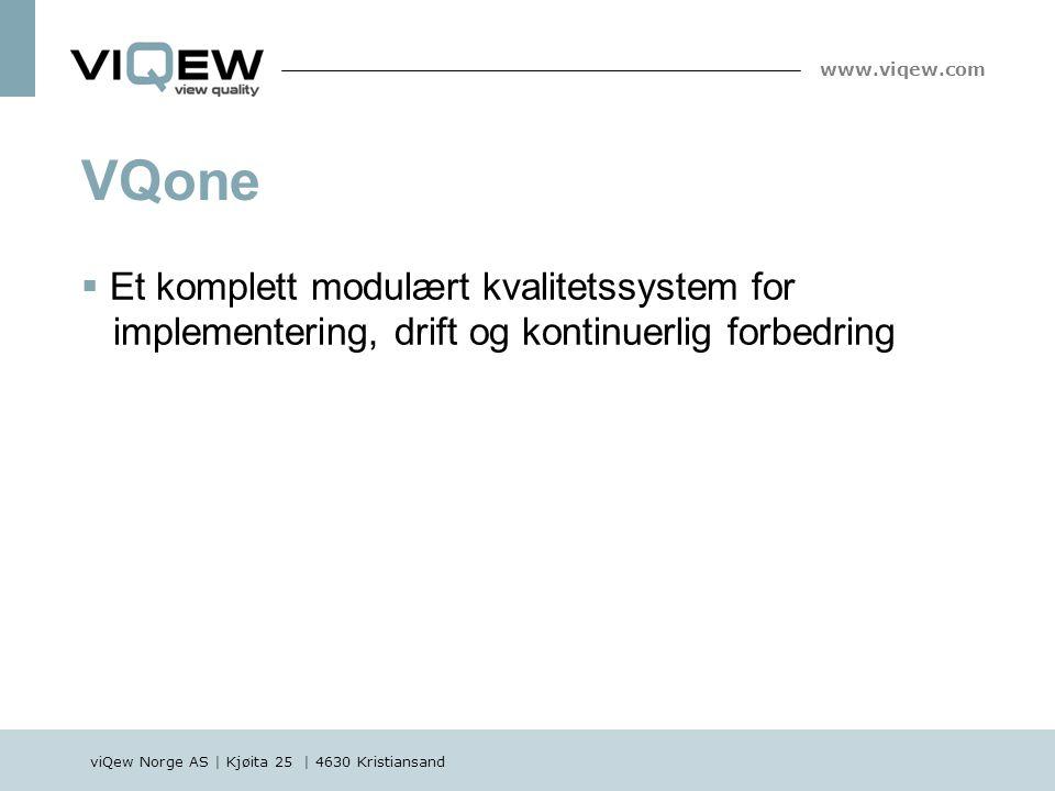 viQew Norge AS | Kjøita 25 | 4630 Kristiansand www.viqew.com VQone - Revisjon  For å implementere, drifte og kjøre analyser av ISO – standarder  Viser status i henhold til ISO krav  Rapporter og historikk VQone - Avvikshåndtering  Gjennom involvering av ansatte, kunder og partnere, gi din bedrift en plattform for å drive god avvikshåndtering.