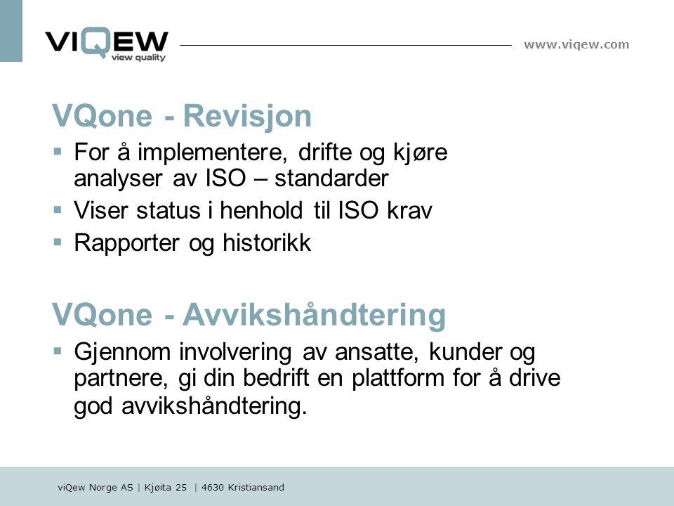 viQew Norge AS | Kjøita 25 | 4630 Kristiansand www.viqew.com VQone - Revisjon  For å implementere, drifte og kjøre analyser av ISO – standarder  Vis