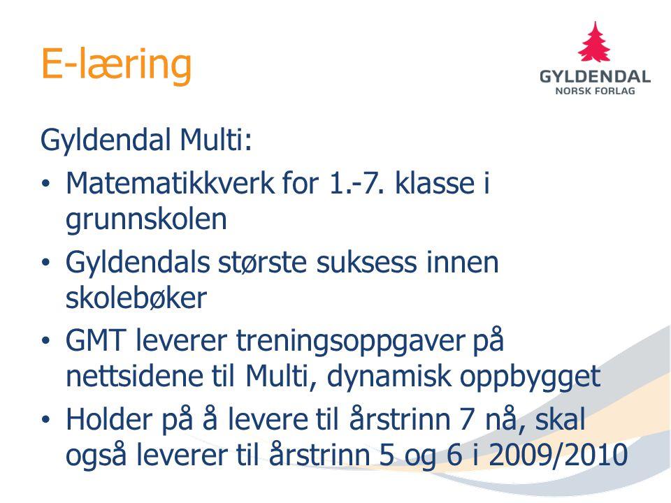 E-læring Gyldendal Multi: Matematikkverk for 1.-7. klasse i grunnskolen Gyldendals største suksess innen skolebøker GMT leverer treningsoppgaver på ne