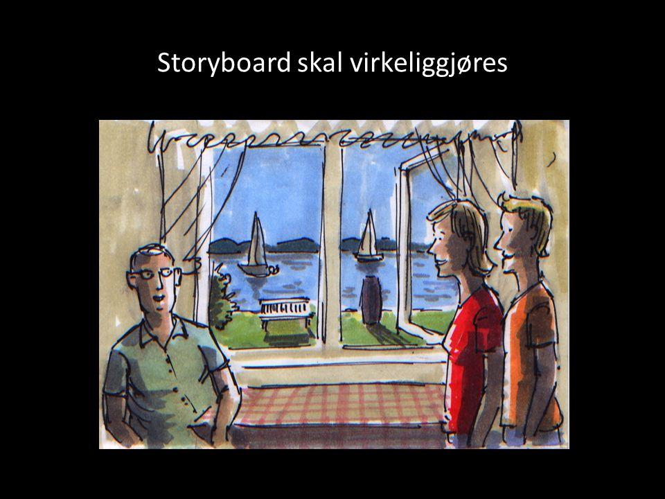 Storyboard skal virkeliggjøres