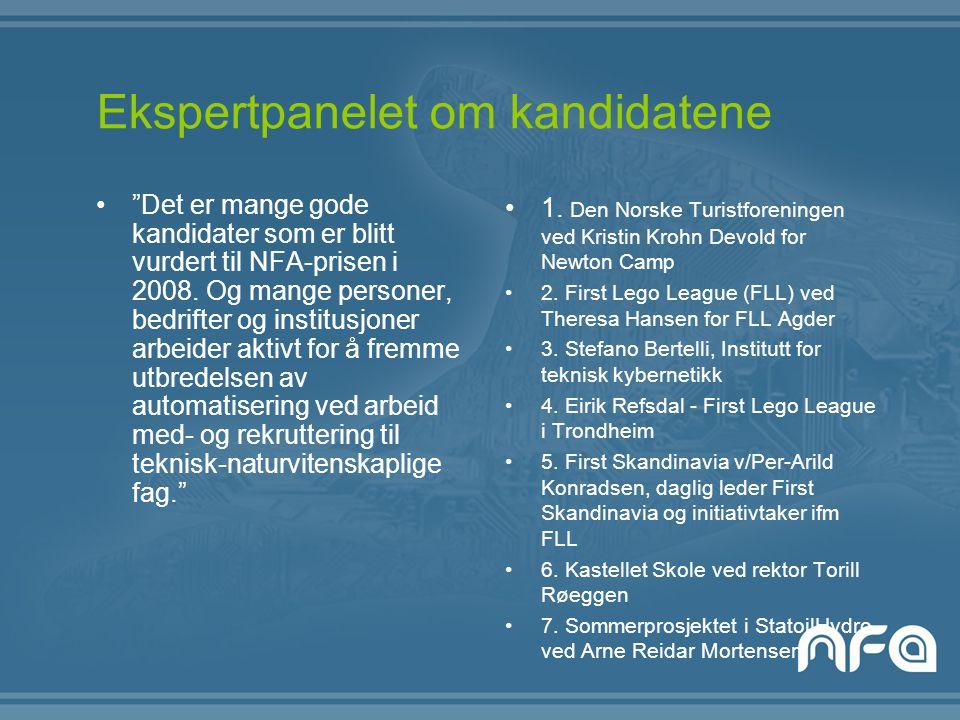 Ekspertpanelet om kandidatene Det er mange gode kandidater som er blitt vurdert til NFA-prisen i 2008.