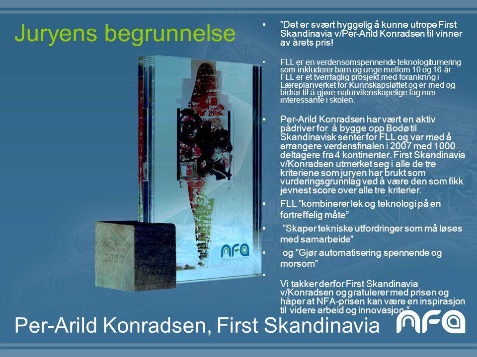 Per-Arild Konradsen, First Skandinavia Det er svært hyggelig å kunne utrope First Skandinavia v/Per-Arild Konradsen til vinner av årets pris.
