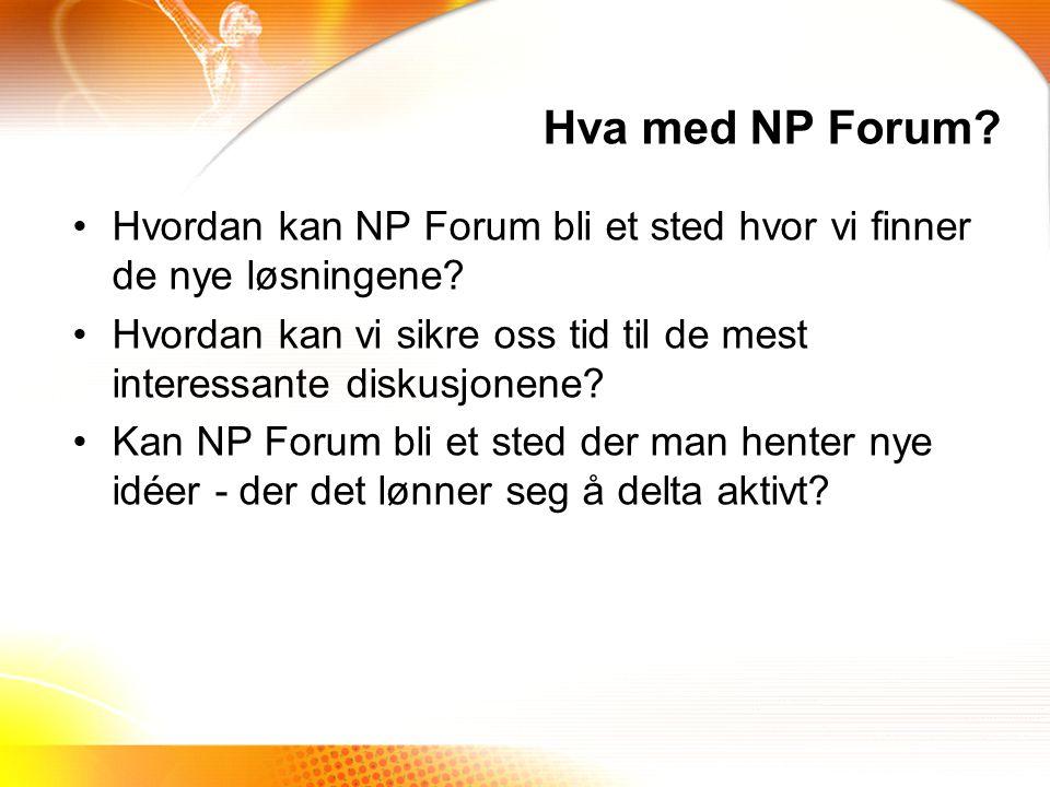 Hvordan kan NP Forum bli et sted hvor vi finner de nye løsningene.