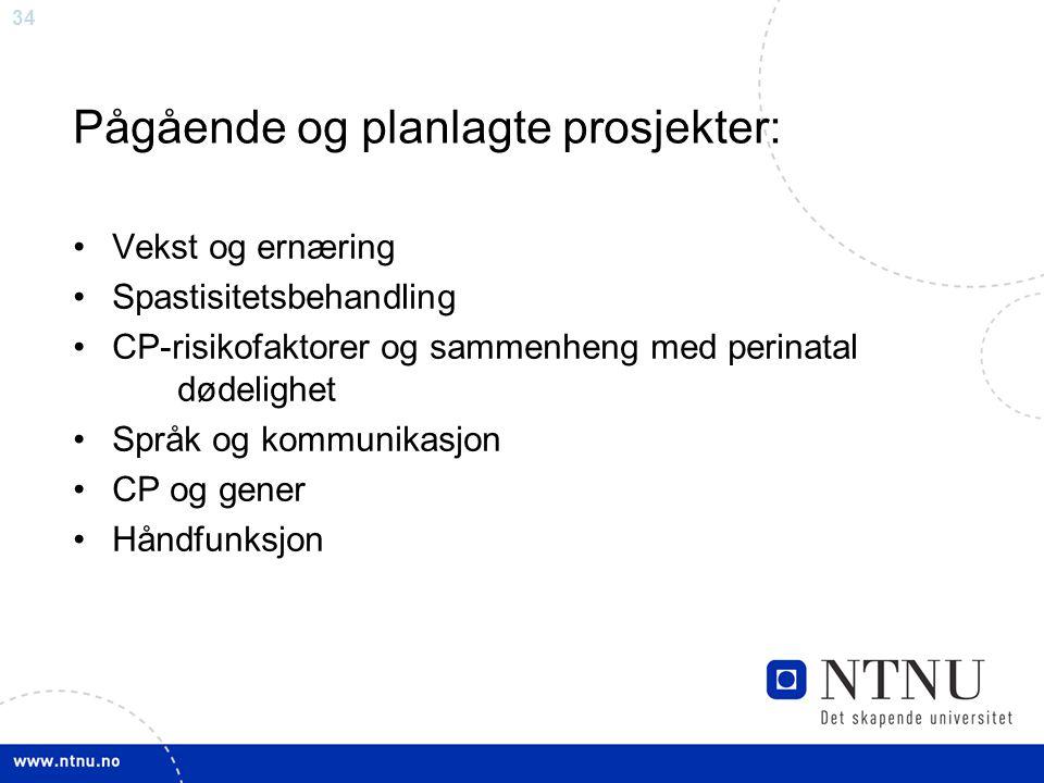 34 Pågående og planlagte prosjekter: Vekst og ernæring Spastisitetsbehandling CP-risikofaktorer og sammenheng med perinatal dødelighet Språk og kommun