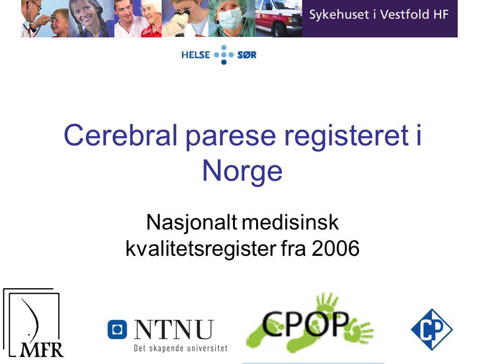 Cerebral parese registeret i Norge Nasjonalt medisinsk kvalitetsregister fra 2006