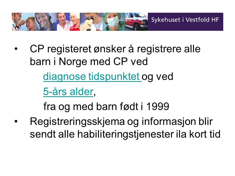 CP registeret ønsker å registrere alle barn i Norge med CP ved diagnose tidspunktet og veddiagnose tidspunktet 5-års alder,5-års alder fra og med barn