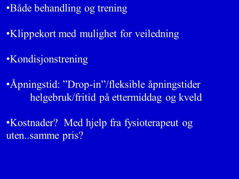 """Både behandling og trening Klippekort med mulighet for veiledning Kondisjonstrening Åpningstid: """"Drop-in""""/fleksible åpningstider helgebruk/fritid på e"""