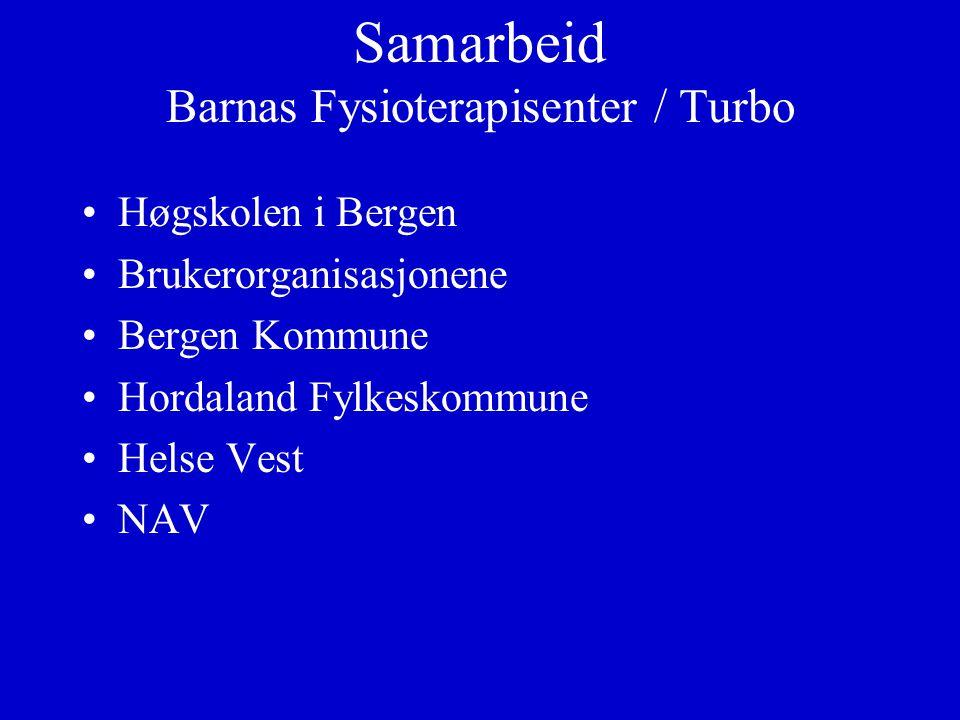 Samarbeid Barnas Fysioterapisenter / Turbo Høgskolen i Bergen Brukerorganisasjonene Bergen Kommune Hordaland Fylkeskommune Helse Vest NAV