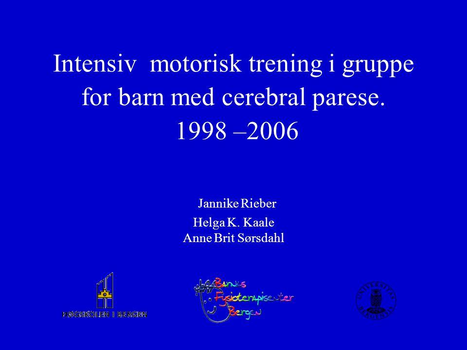 Bakgrunn 1998 Foreldres ønske om mer fysioterapi.Faglig vurdering: treningsmengde og – kvalitet.