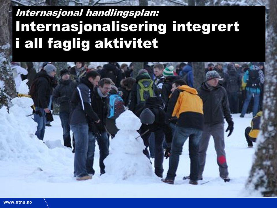 3 Internasjonal handlingsplan: Internasjonalisering integrert i all faglig aktivitet