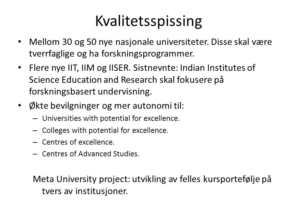 Kvalitetsspissing Mellom 30 og 50 nye nasjonale universiteter.
