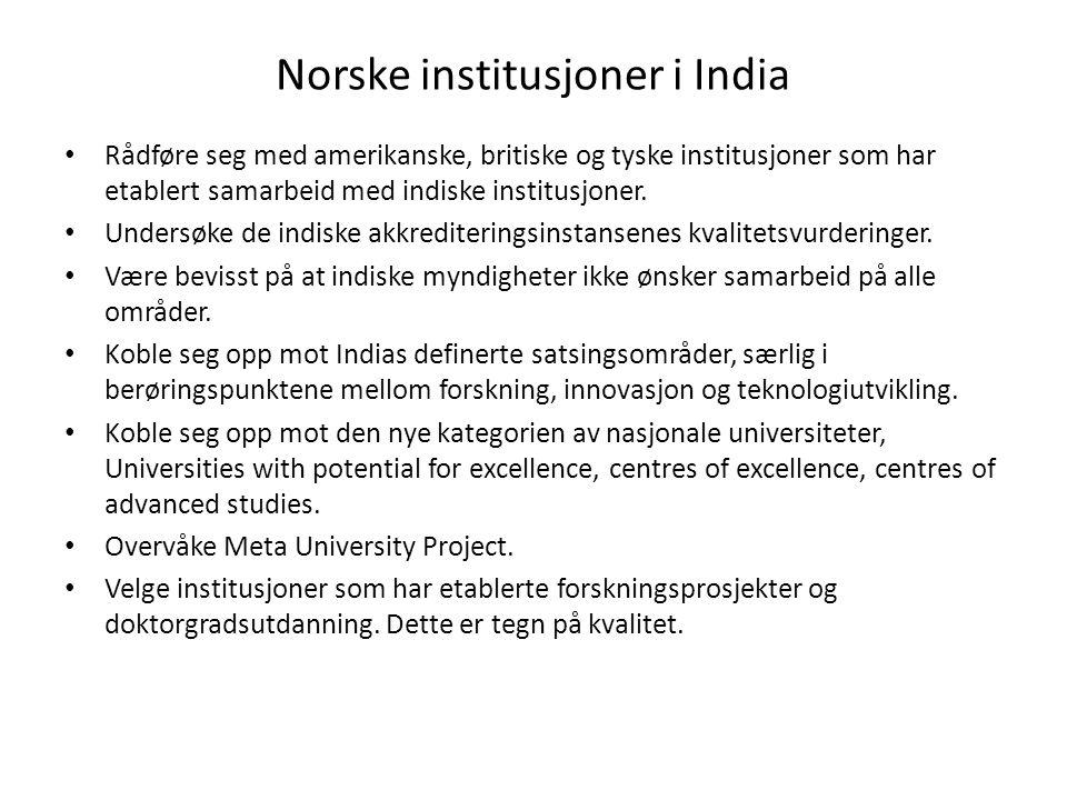 Norske institusjoner i India Rådføre seg med amerikanske, britiske og tyske institusjoner som har etablert samarbeid med indiske institusjoner.