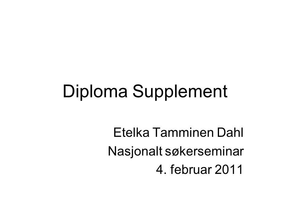 Diploma Supplement Etelka Tamminen Dahl Nasjonalt søkerseminar 4. februar 2011
