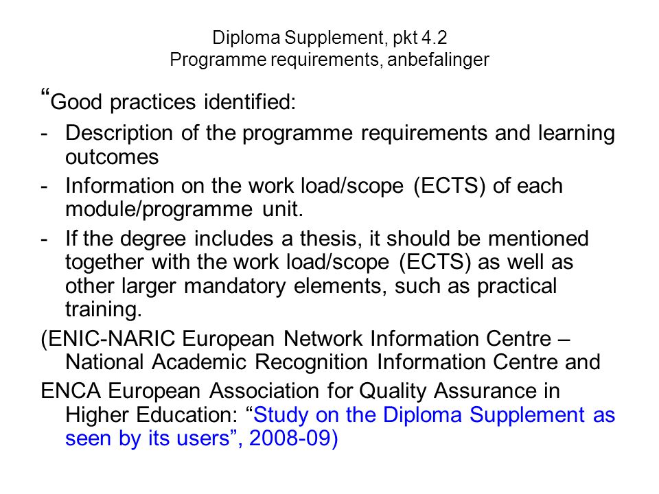 "Diploma Supplement, pkt 4.2 Programme requirements, anbefalinger "" Good practices identified: - Description of the programme requirements and learning"
