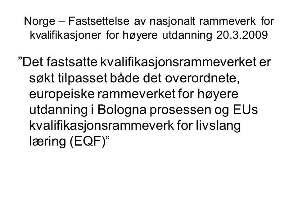 """Norge – Fastsettelse av nasjonalt rammeverk for kvalifikasjoner for høyere utdanning 20.3.2009 """"Det fastsatte kvalifikasjonsrammeverket er søkt tilpas"""