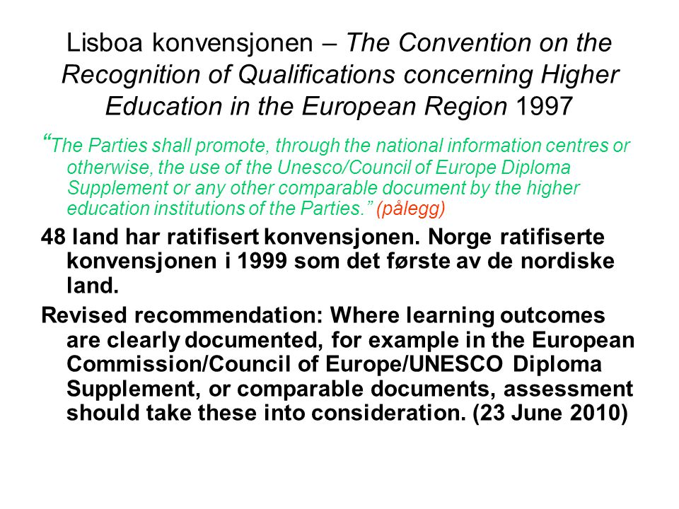 "Lisboa konvensjonen – The Convention on the Recognition of Qualifications concerning Higher Education in the European Region 1997 "" The Parties shall"