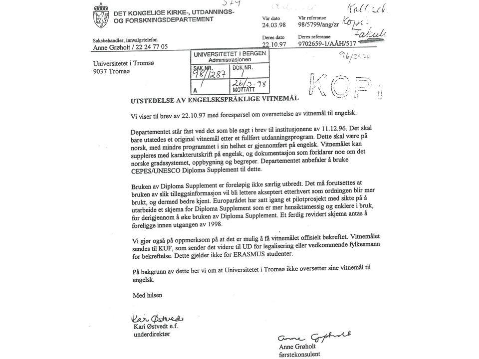 The transcript of Records (ToR) i tilknytning til Diploma Supplement Del av Diploma supplement.