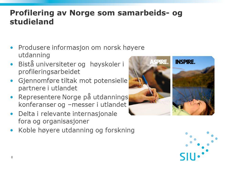 8 Profilering av Norge som samarbeids- og studieland Produsere informasjon om norsk høyere utdanning Bistå universiteter og høyskoler i profileringsar