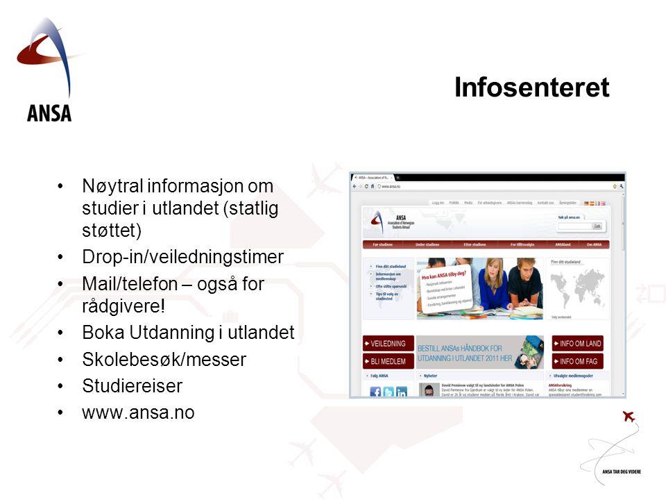 Infosenteret Nøytral informasjon om studier i utlandet (statlig støttet) Drop-in/veiledningstimer Mail/telefon – også for rådgivere! Boka Utdanning i