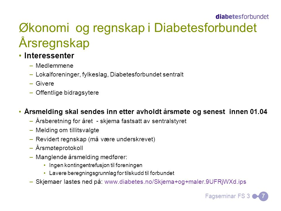 Økonomi og regnskap i Diabetesforbundet Regnskap - krav Hva er god regnskapsførsel.
