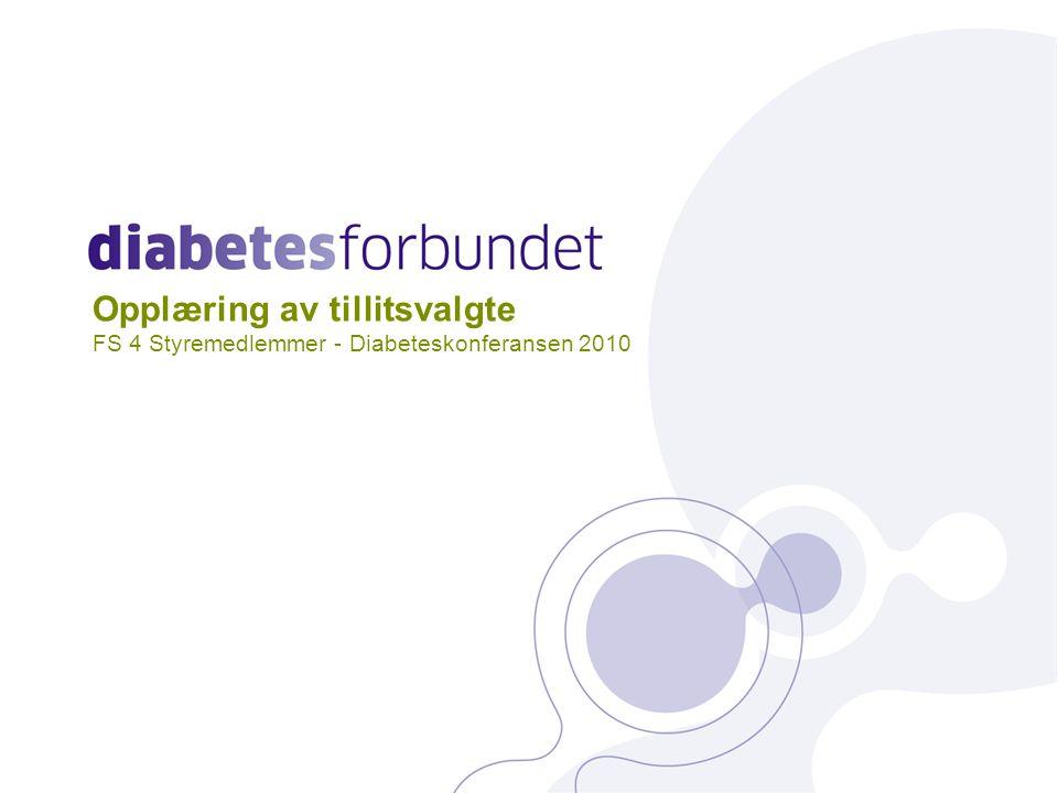 Opplæring av tillitsvalgte FS 4 Styremedlemmer - Diabeteskonferansen 2010