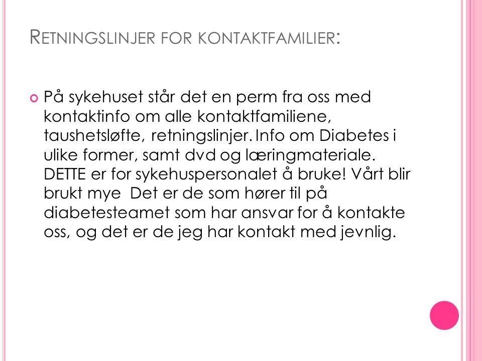 R ETNINGSLINJER FOR KONTAKTFAMILIER : På sykehuset står det en perm fra oss med kontaktinfo om alle kontaktfamiliene, taushetsløfte, retningslinjer.