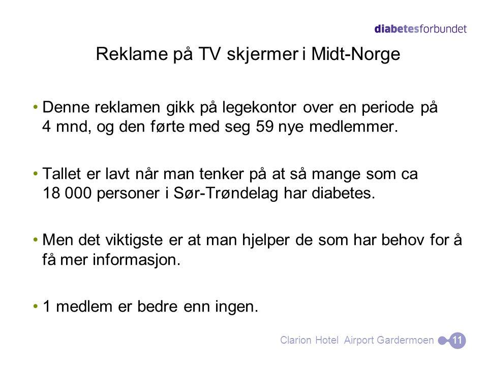 Reklame på TV skjermer i Midt-Norge Denne reklamen gikk på legekontor over en periode på 4 mnd, og den førte med seg 59 nye medlemmer. Tallet er lavt