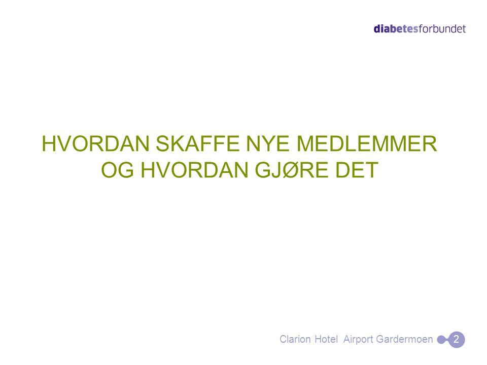 HVORDAN SKAFFE NYE MEDLEMMER OG HVORDAN GJØRE DET Clarion Hotel Airport Gardermoen 2