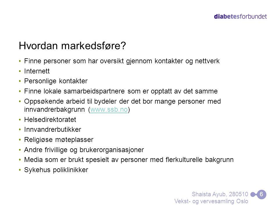 Hvordan markedsføre? Finne personer som har oversikt gjennom kontakter og nettverk Internett Personlige kontakter Finne lokale samarbeidspartnere som