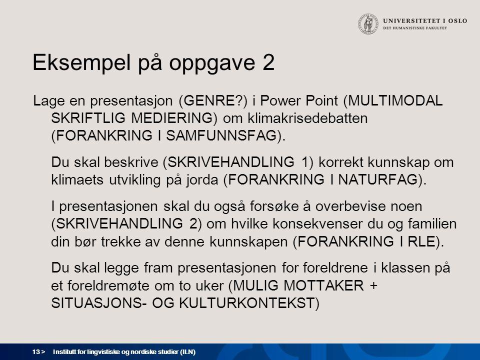 13 > Eksempel på oppgave 2 Lage en presentasjon (GENRE?) i Power Point (MULTIMODAL SKRIFTLIG MEDIERING) om klimakrisedebatten (FORANKRING I SAMFUNNSFA
