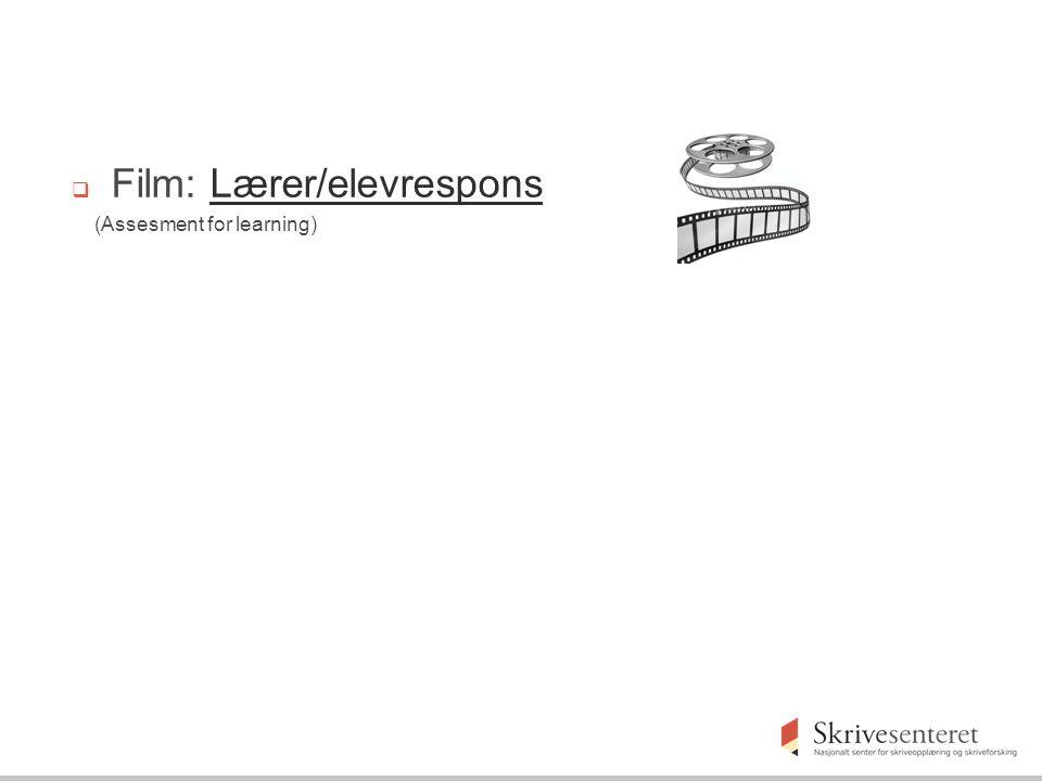  Film: Lærer/elevresponsLærer/elevrespons (Assesment for learning)