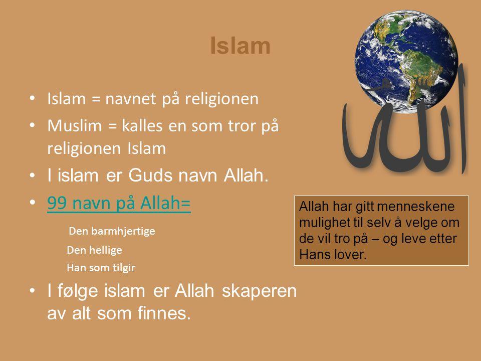 Islam Islam baserer seg på profeten Muhammeds lære.