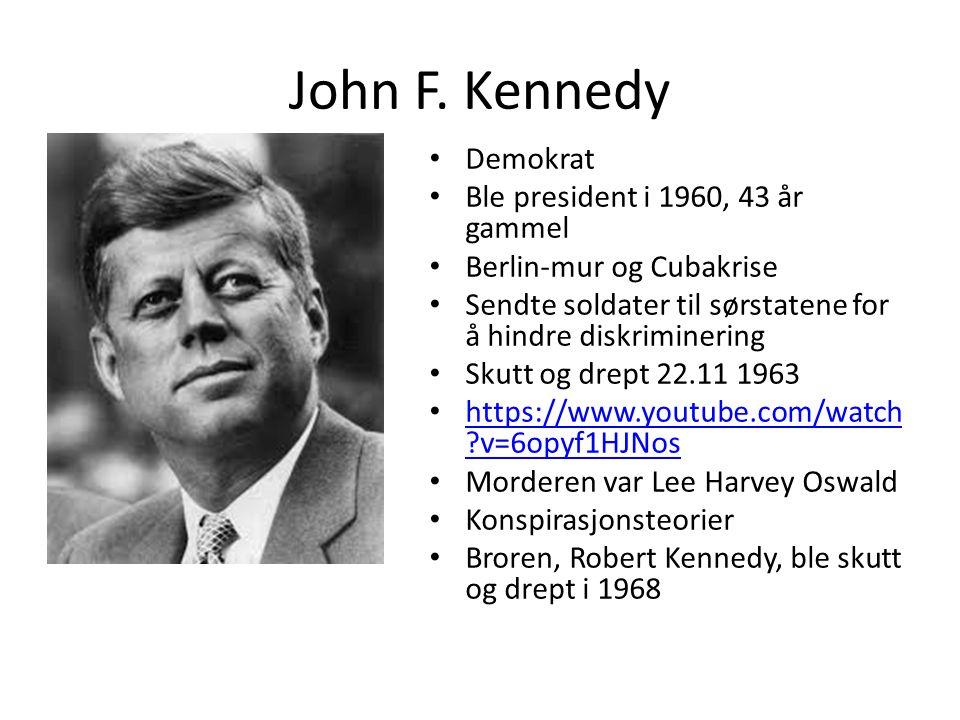 John F. Kennedy Demokrat Ble president i 1960, 43 år gammel Berlin-mur og Cubakrise Sendte soldater til sørstatene for å hindre diskriminering Skutt o