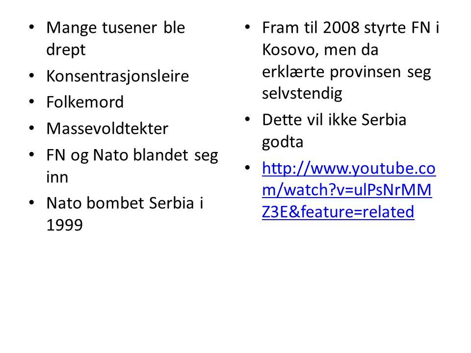Mange tusener ble drept Konsentrasjonsleire Folkemord Massevoldtekter FN og Nato blandet seg inn Nato bombet Serbia i 1999 Fram til 2008 styrte FN i K