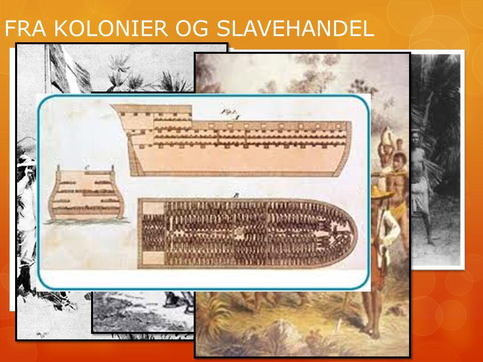 FRA KOLONIER OG SLAVEHANDEL