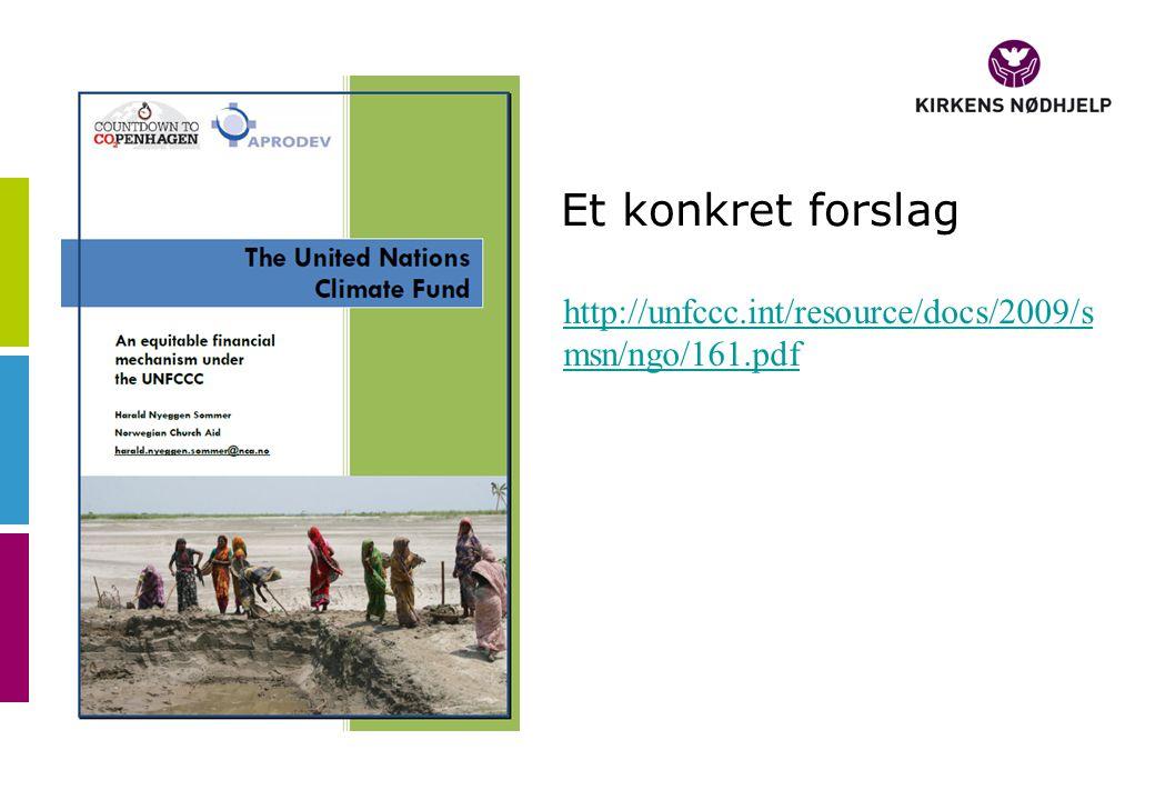 Et konkret forslag http://unfccc.int/resource/docs/2009/s msn/ngo/161.pdf